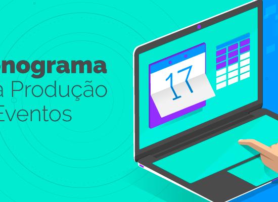 Cronograma: uma boa ferramenta para o produtor de eventos