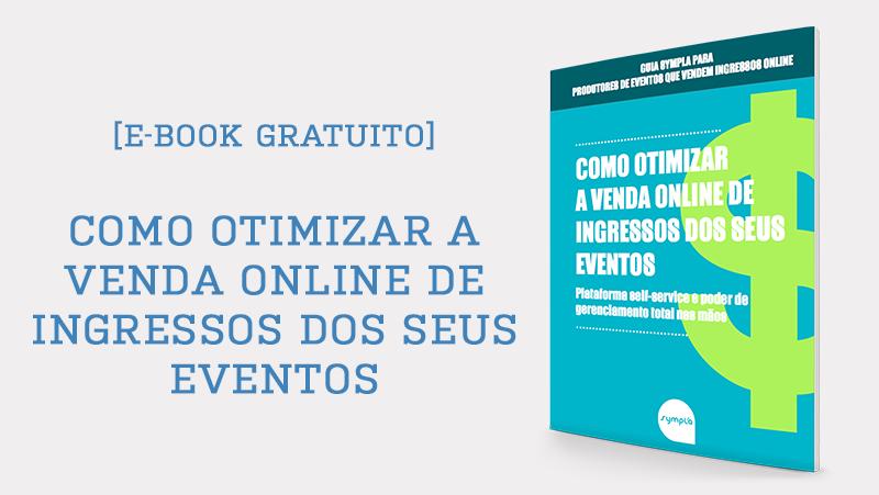 [Mini E-book] Como otimizar a venda online de ingressos dos seus eventos