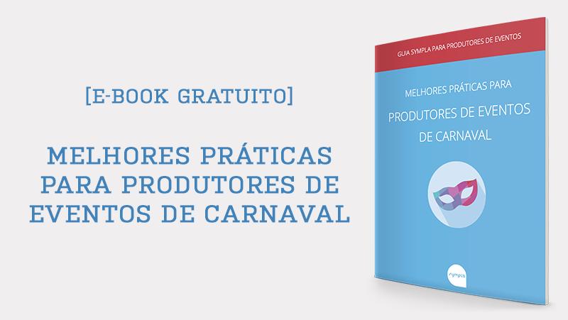 [Mini E-book] Melhores Práticas para Produtores de Eventos de Carnaval
