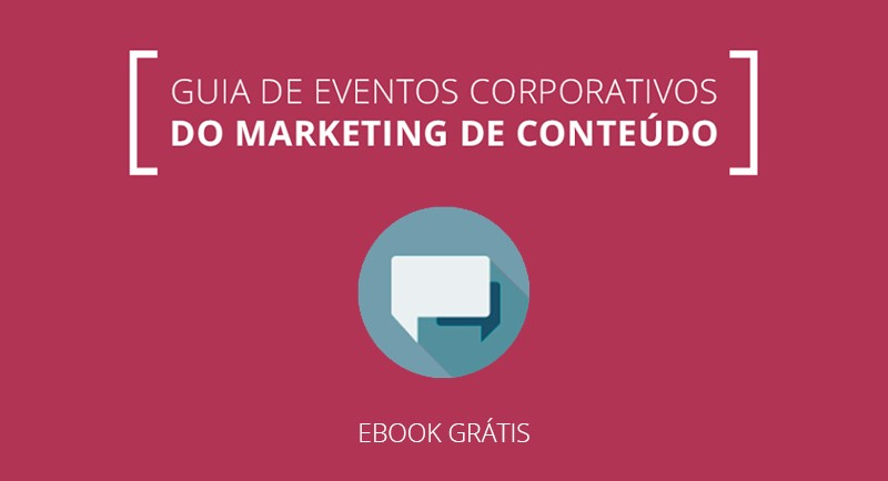 [E-book] Guia de eventos corporativos do marketing de conteúdo