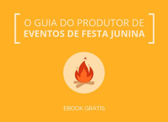 [E-book] O Guia do Produtor de Eventos: Festa Junina