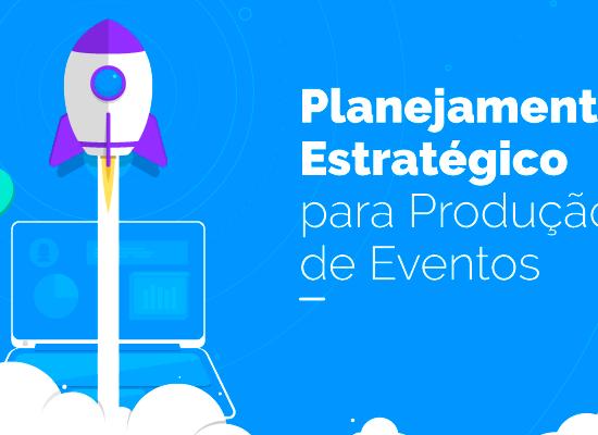 Planejamento estratégico para eventos: qual a importância e como fazer