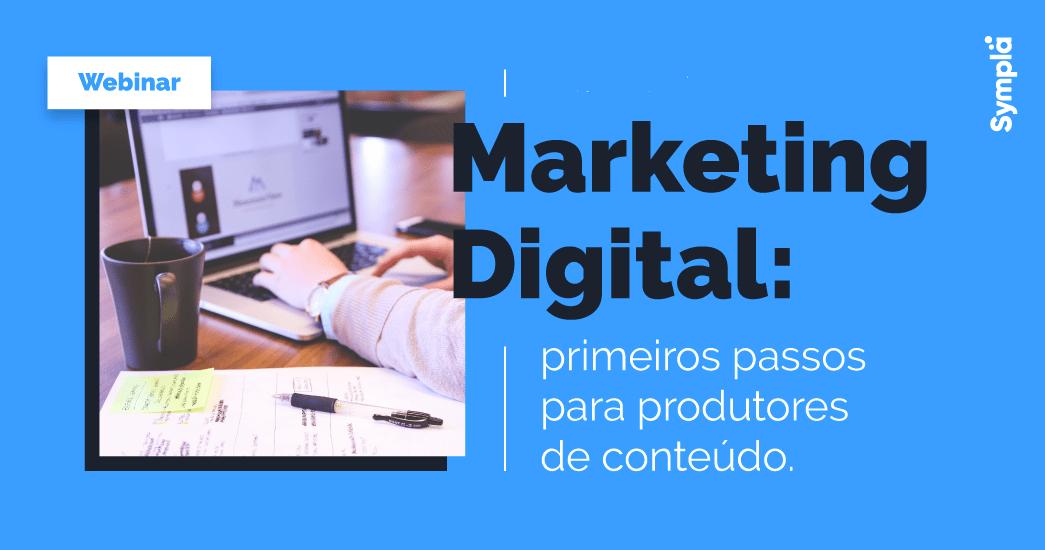 webinar-marketing-digital-primeiros-passos-para-produtores-de-conteúdo